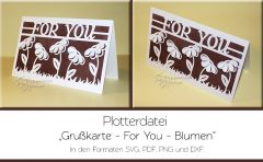 Plotterdatei - Karte - For You - Blumen